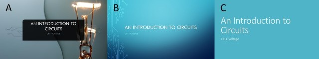 Three PowerPoint Title slides with Title An Introduction to Circuits and subtitle CH1-Voltage. Slide A has a pretty but busy background and white text in a black box. Slide B has a light blue background with a dark gradient toward the bottom right corner and a circuit pattern along the left edge. The text is white. Slide C has a light blue background with white text.
